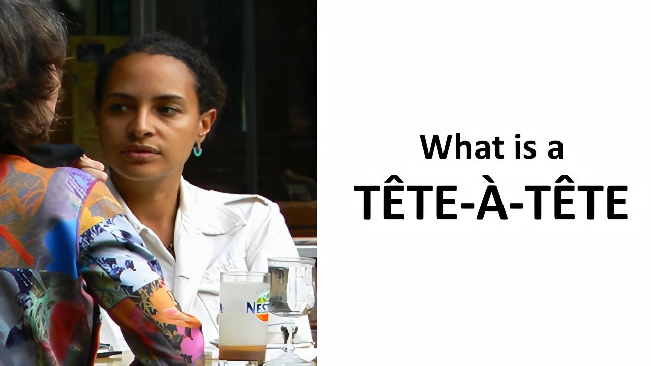 meaning of tete-a-tete