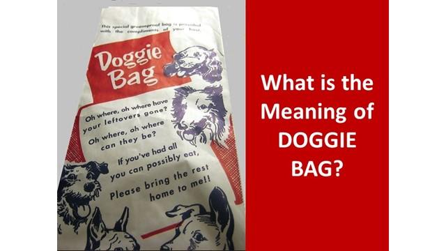 doggie bag, doggy bag