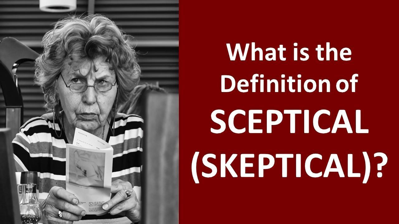 definition sceptical, skeptical,