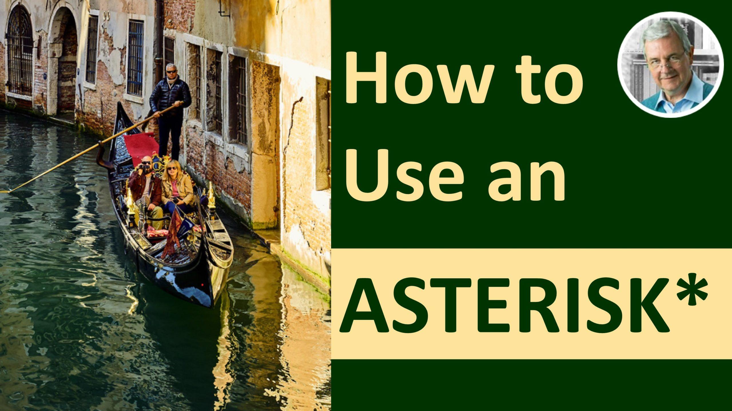 use an asterisk