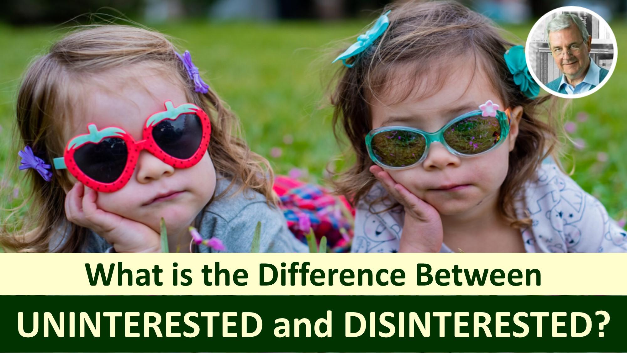 disinterested vs uninterested