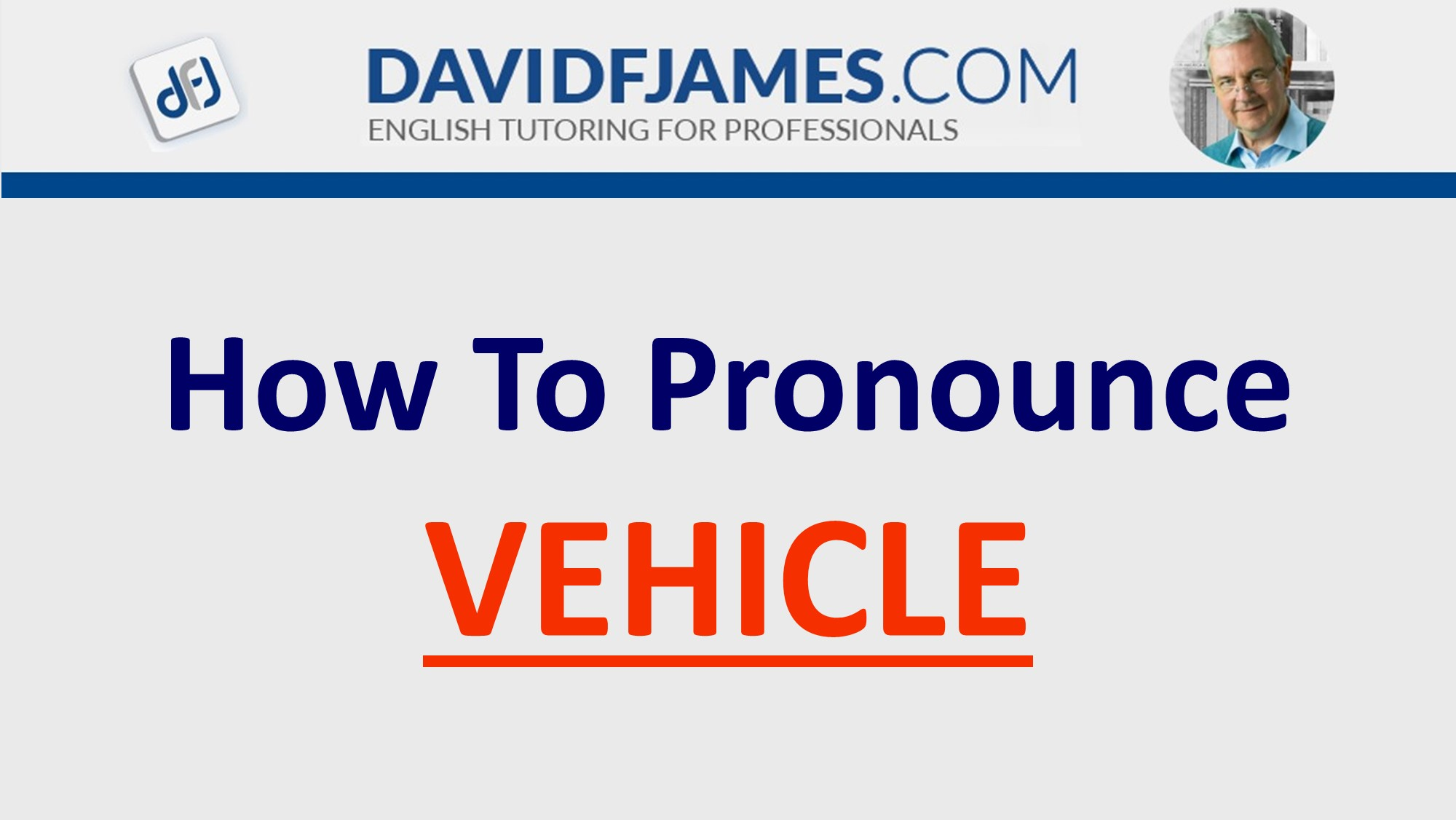 How to Pronounce VEHICLE