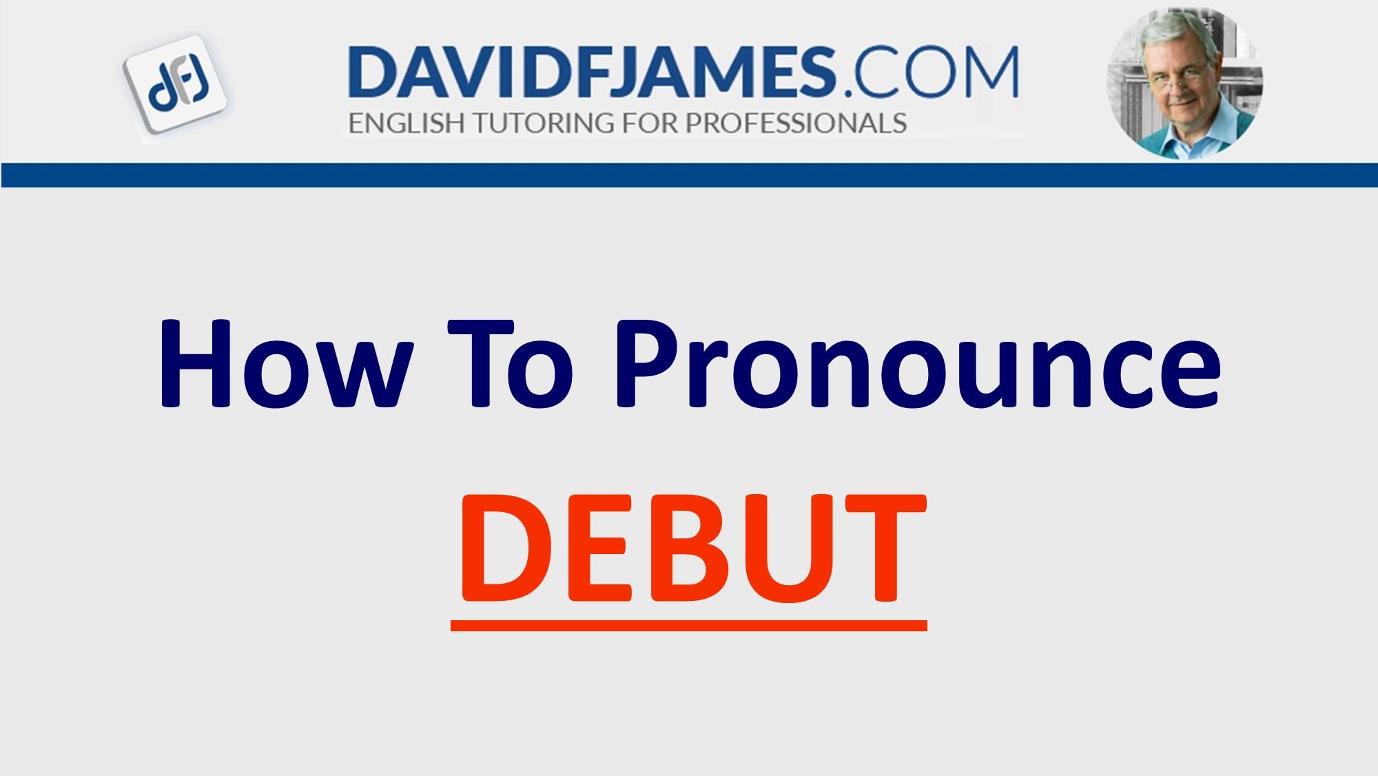 pronounce debut