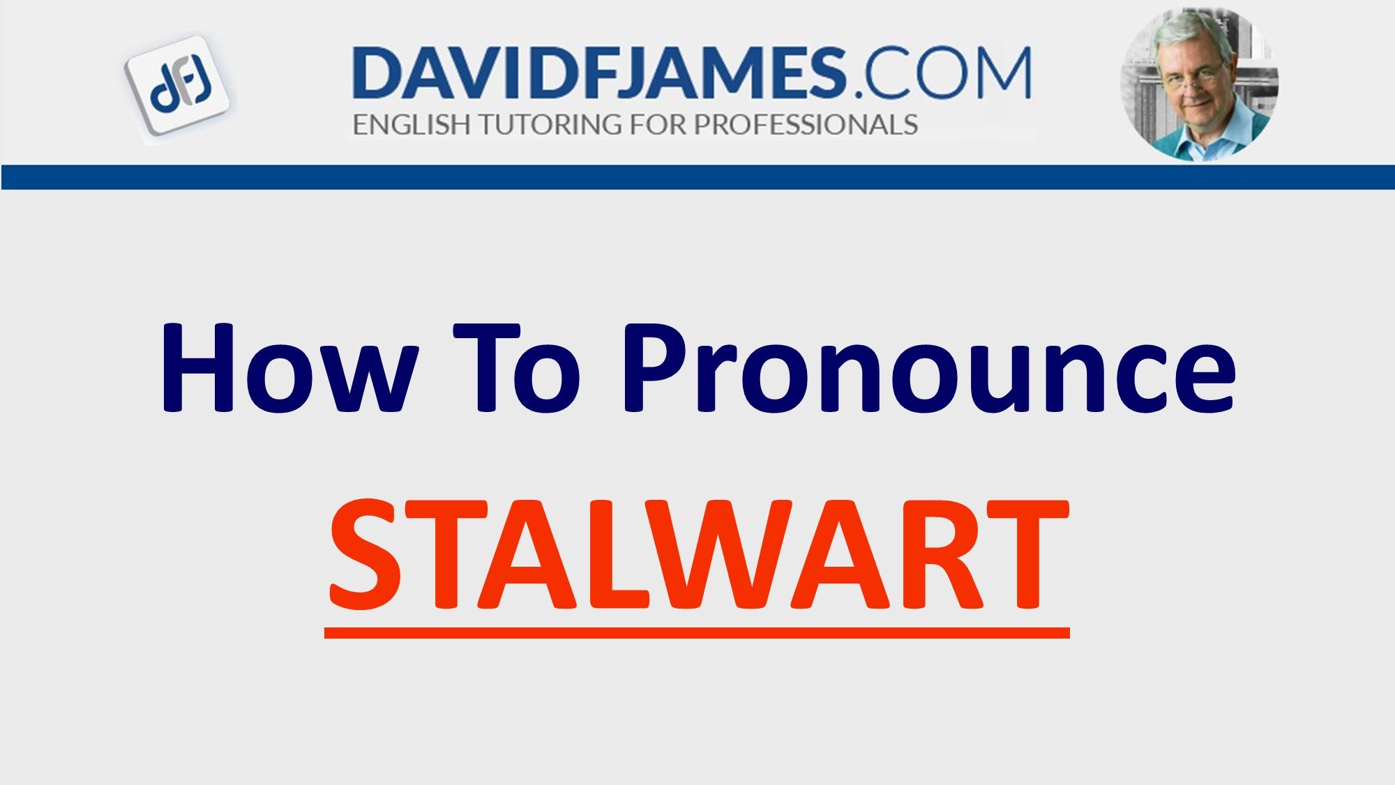 how to pronounce stalwart