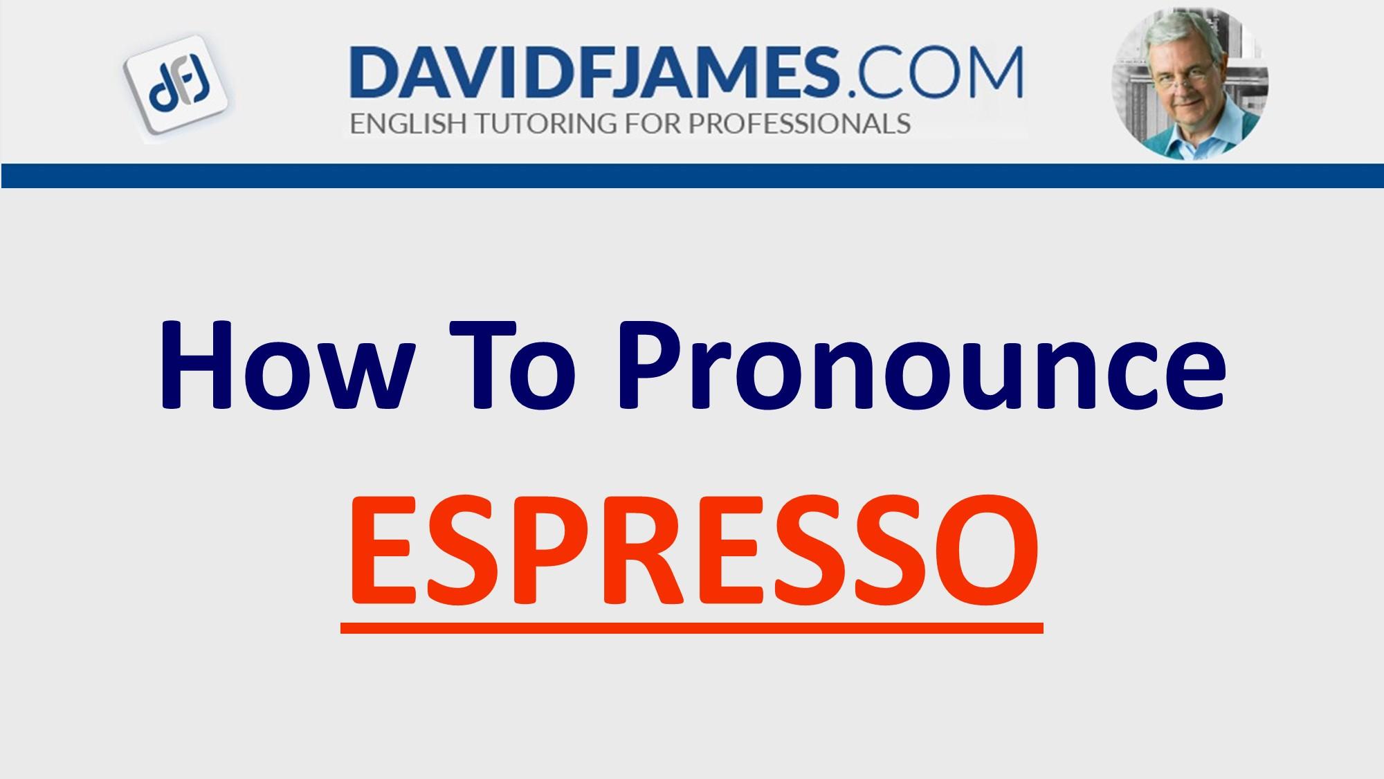 how to pronounce espresso